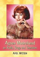 Cover for Agnes Moorehead on Radio, Stage and Television by Axel Nissen