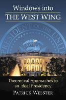 Cover for Windows into The West Wing  by Patrick Webster