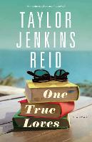 Cover for One True Loves  by Taylor Jenkins Reid