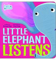 Cover for Little Elephant Listens by Michael S. Dahl
