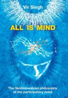 Cover for All Is Mind  by Vir Singh