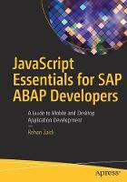 Cover for JavaScript Essentials for SAP ABAP Developers  by Rehan Zaidi