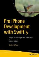 Cover for Pro iPhone Development with Swift 5  by Wallace Wang
