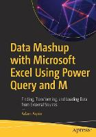 Cover for Data Mashup with Microsoft Excel Using Power Query and M  by Adam Aspin