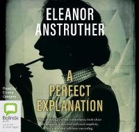 Cover for A Perfect Explanation by Eleanor Anstruther