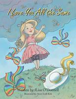 Cover for I Love You All the Same by Lisa O'Donnell
