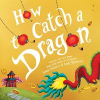 Cover for How to Catch a Dragon by Adam Wallace