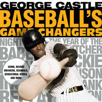 Cover for Baseball's Game Changers  by George Castle