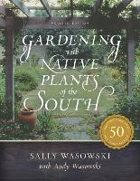 Cover for Gardening with Native Plants of the South by Sally Wasowski, Andy Wasowski