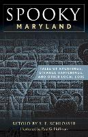 Cover for Spooky Maryland  by S. E. Schlosser