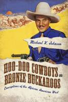 Cover for Hoo-Doo Cowboys and Bronze Buckaroos  by Michael K. Johnson