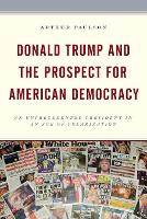 Cover for Donald Trump and the Prospect for American Democracy  by Arthur Paulson