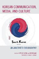 Cover for Korean Communication, Media, and Culture  by Kyu Ho Youm, Nojin Kwak