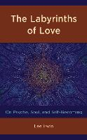 Cover for The Labyrinths of Love  by Lee Irwin