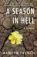 Cover for A Season in Hell  by Marilyn French