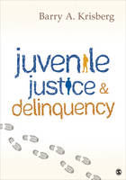 Cover for Juvenile Justice and Delinquency by Barry A. Krisberg