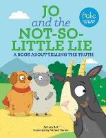 Cover for Jo and the Not-So-Little Lie Frolic First Faith by Lucy Bell
