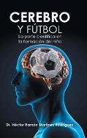 Cover for Cerebro Y Futbol  by Dr Hector Ramon Martinez Rodriguez