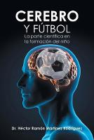 Cover for Cerebro Y Futbol  by Dr Hector Ramon Martinez Rodriguez
