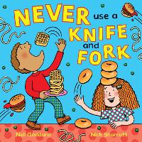 Cover for Never Use a Knife and Fork by Neil Goddard