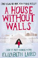 Cover for A House Without Walls by Elizabeth Laird