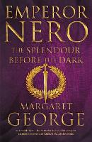 Cover for Emperor Nero: The Splendour Before The Dark by Margaret George