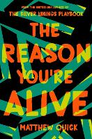 Cover for The Reason You're Alive by Matthew Quick