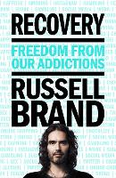 Cover for Recovery Freedom From Our Addictions by Russell Brand