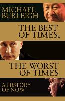 Cover for The Best of Times, The Worst of Times  by Michael Burleigh