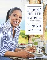 Cover for Food, Health and Happiness  by Oprah Winfrey