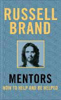 Cover for Mentors How to Help and Be Helped by Russell Brand