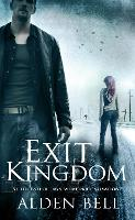 Cover for Exit Kingdom by Alden Bell