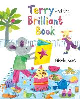 Cover for Terry and the Brilliant Book by Nicola Kent