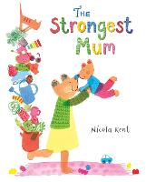 Cover for The Strongest Mum by Nicola Kent