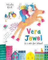 Cover for Vera Jewel is Late for School by Nicola Kent
