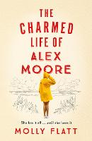 Cover for The Charmed Life of Alex Moore by Molly Flatt