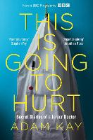 Cover for This is Going to Hurt Secret Diaries of a Junior Doctor by Adam Kay