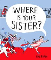Cover for Where Is Your Sister? by Puck Koper