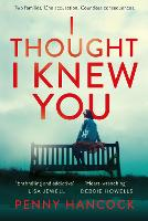 Cover for I Thought I Knew You by Penny Hancock