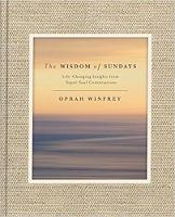 Cover for The Wisdom of Sundays  by Oprah Winfrey