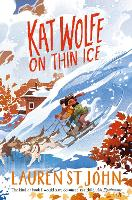 Cover for Kat Wolfe on Thin Ice by Lauren St John