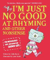 Cover for I'm Just No Good At Rhyming And Other Nonsense for Mischievous Kids and Immature Grown-Ups by Chris Harris