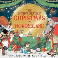 Cover for The Night Before Christmas in Wonderland by Carys Bexington