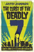 Cover for The Curse of the Deadly 7 by Garth Jennings