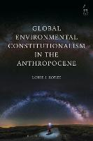 Cover for Global Environmental Constitutionalism in the Anthropocene by Louis J. Kotze