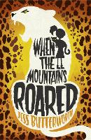 Cover for When the Mountains Roared by Jess Butterworth