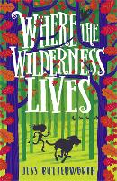 Cover for Where the Wilderness Lives by Jess Butterworth