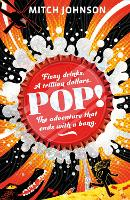 Cover for Pop! Fizzy drinks. A trillion dollars. The adventure that ends with a bang. by Mitch Johnson