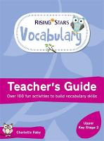 Cover for Rising Stars Vocabulary: Upper Key Stage 2 by Charlotte Raby