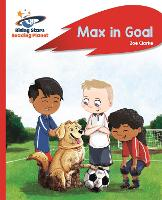 Cover for Reading Planet - Max in Goal - Red B: Rocket Phonics by Zoe Clarke